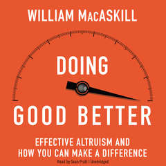 Doing Good Better: How Effective Altruism Can Help You Make a Difference Audiobook, by William MacAskill