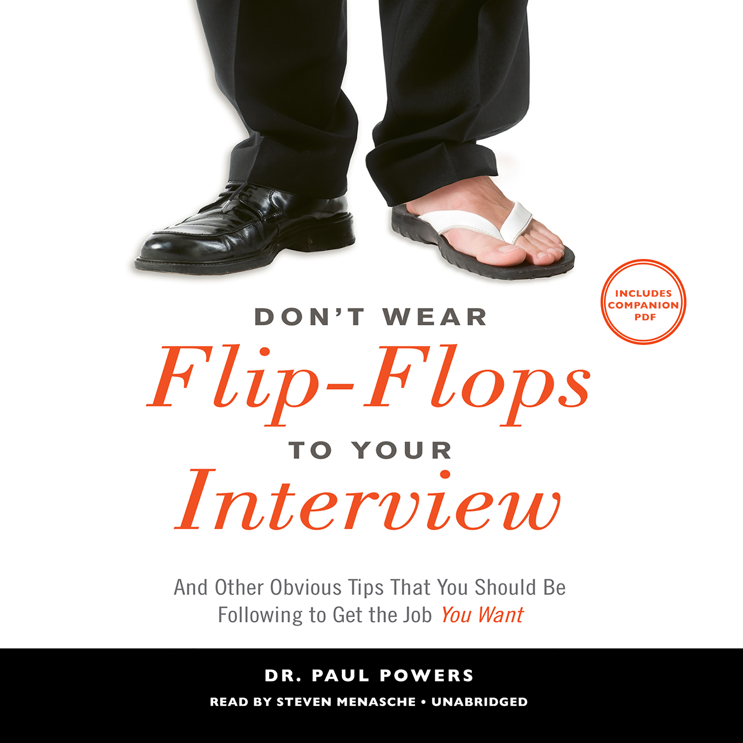 Printable Don't Wear Flip-Flops to Your Interview: And Other Obvious Tips That You Should Be Following to Get the Job You Want Audiobook Cover Art