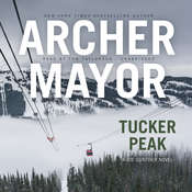 Tucker Peak: A Joe Gunther Novel Audiobook, by Archer Mayor