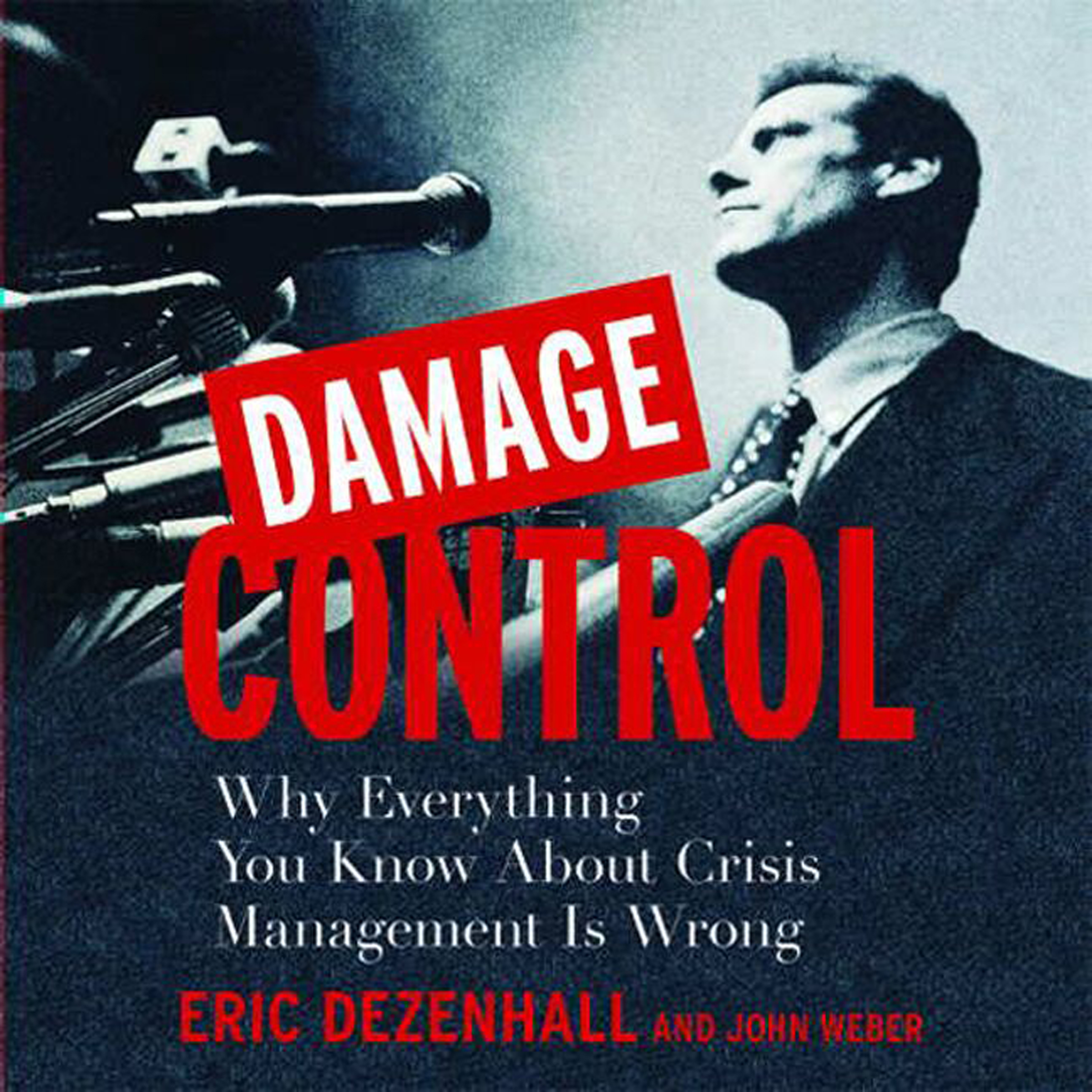 Printable Damage Control: Why Everything You Know About Crisis Management Is Wrong Audiobook Cover Art