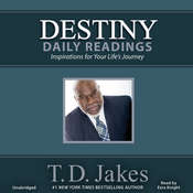 Destiny Daily Readings: Inspirations for Your Lifes Journey, by T. D. Jakes