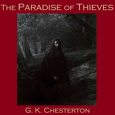 The Paradise of Thieves Audiobook, by G. K. Chesterton