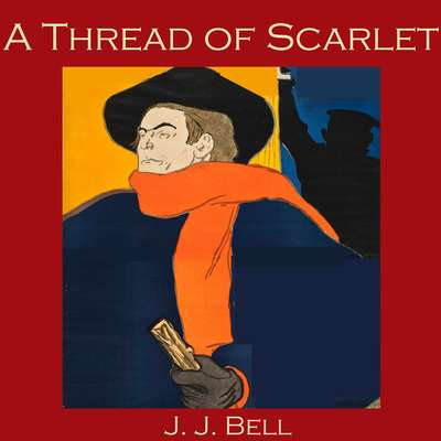 A Thread of Scarlet Audiobook, by J. J. Bell