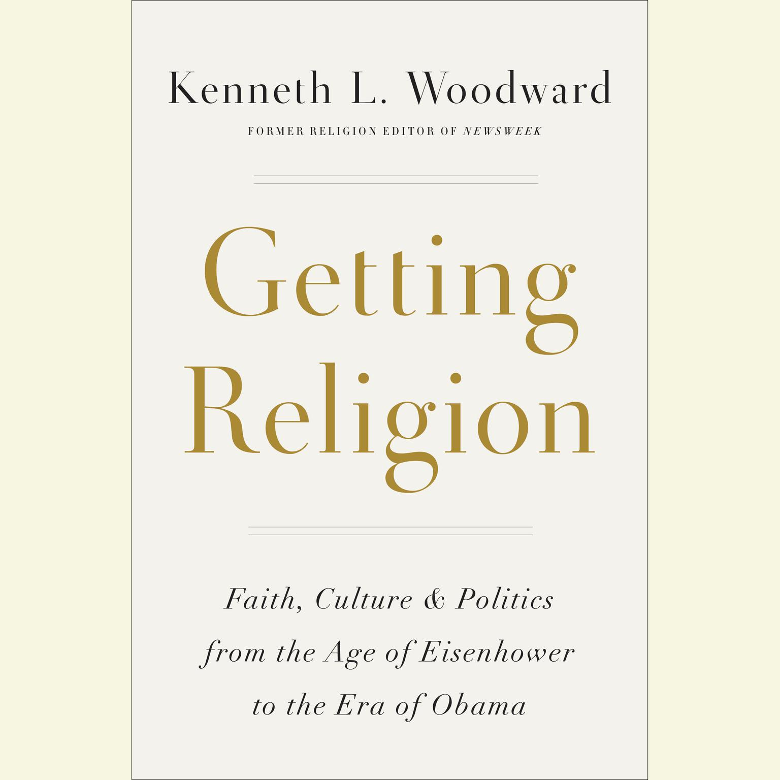 Printable Getting Religion: Faith, Culture, and Politics from the Age of Eisenhower to the Era of Obama Obama Audiobook Cover Art