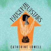 The Madwoman Upstairs: A Novel Audiobook, by Catherine Lowell