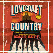 Lovecraft Country: A Novel Audiobook, by Matt Ruff