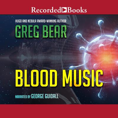 Blood Music Audiobook, by Greg Bear