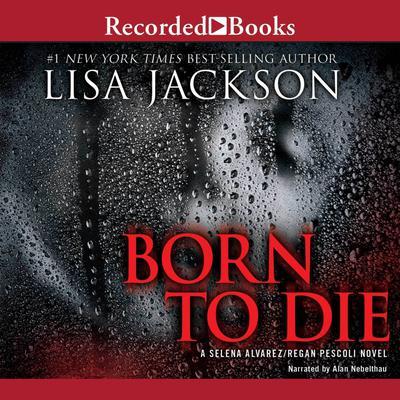 Born to Die Audiobook, by Lisa Jackson