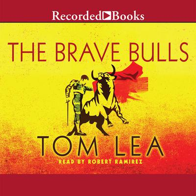 The Brave Bulls Audiobook, by Tom Lea