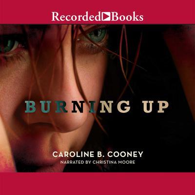 Burning Up Audiobook, by Caroline B. Cooney