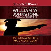 Butchery of the Mountain Man Audiobook, by William W. Johnstone