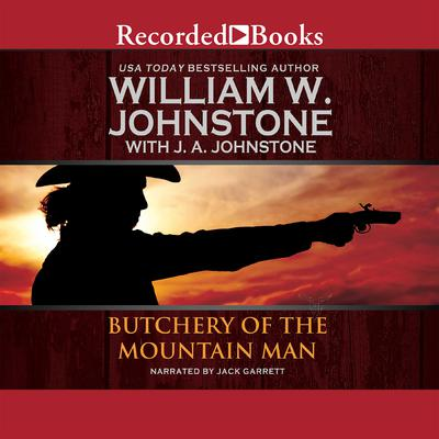Butchery of the Mountain Man Audiobook, by