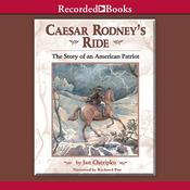 Caesar Rodney's Ride: The Story of an American Patriot                                     , by Jan Cheripko