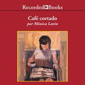 Café Cortado, by Mónica Lavín