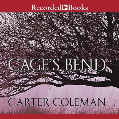 Cage's Bend Audiobook, by Carter Coleman