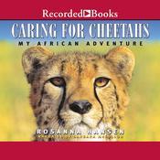 Caring for Cheetahs Audiobook, by Rosanna Hansen