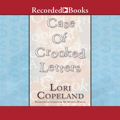 A Case of Crooked Letters Audiobook, by Lori Copeland