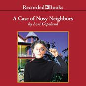 A Case of Nosy Neighbors, by Lori Copeland