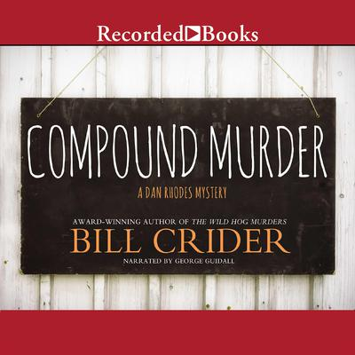 Compound Murder Audiobook, by Bill Crider