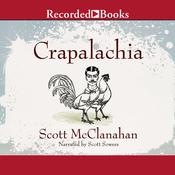 Crapalachia Audiobook, by Scott McClanahan