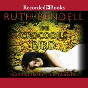 The Crocodile Bird Audiobook, by Ruth Rendell