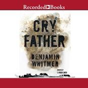 Cry Father, by Benjamin Whitmer