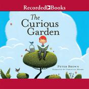 The Curious Garden Audiobook, by Peter Brown