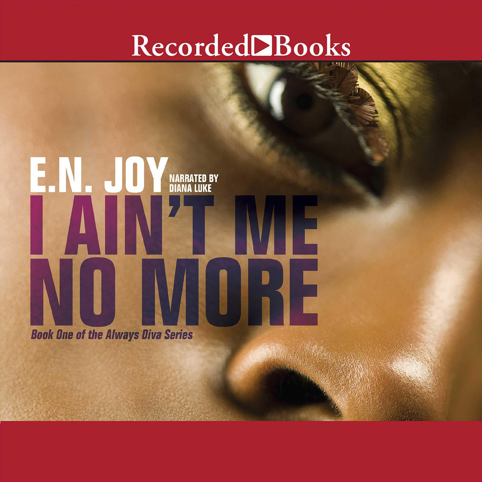 Printable I Ain't Me No More: Book One of the Always Divas Series Audiobook Cover Art