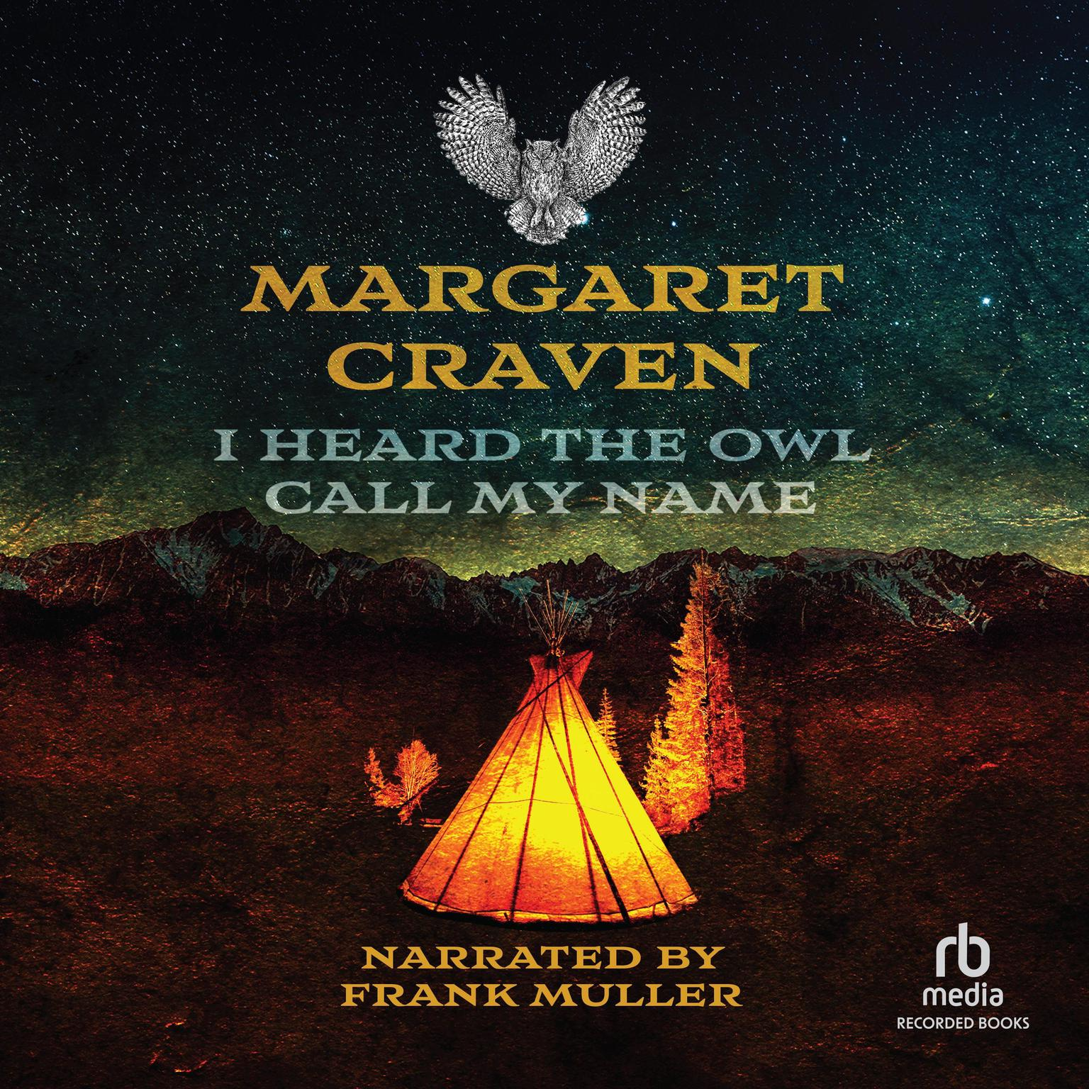 I Heard the Owl Call My Name Audiobook, by Margaret Craven