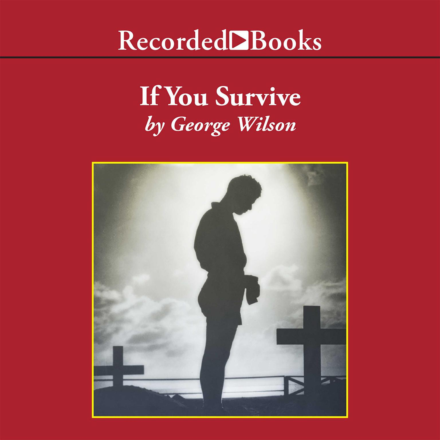 Printable If You Survive: From Normandy to the Battle of the Bulge to the End of World War II—One American Officer's Riveting True Story Audiobook Cover Art