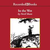 In the Wet Audiobook, by Nevil Shute