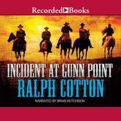 Incident at Gunn Point Audiobook, by Ralph Cotton