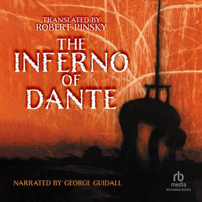 The Inferno of Dante: A new Verse Translation by Robert Pinsky, Bilingual Edition Audiobook, by Dante Alighieri