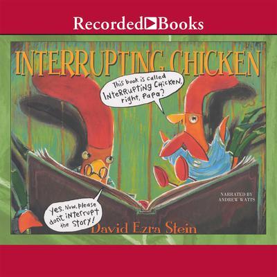 Interrupting Chicken Audiobook, by David Ezra Stein