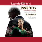 Invictus: Nelson Mandela and the Game That Made a Nation Audiobook, by John Carlin