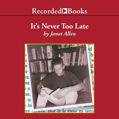 It's Never Too Late: Leading Adolescents to Lifelong Literacy Audiobook, by Janet Allen