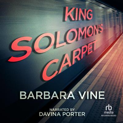 King Solomon's Carpet Audiobook, by Barbara Vine
