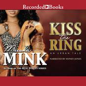 Kiss the Ring: An Urban Tale, by Meesha Mink