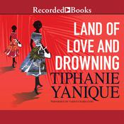 Land of Love and Drowning Audiobook, by Tiphanie Yanique