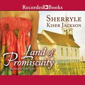 Land of Promiscuity Audiobook, by Sherryle Kiser Jackson