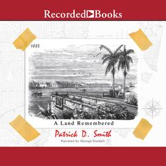 A Land Remembered Audiobook, by Patrick Smith