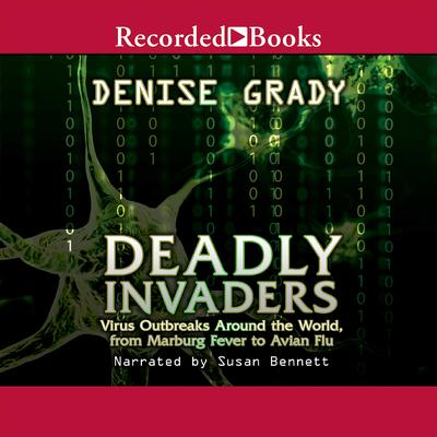 Deadly Invaders Audiobook, by Denise Grady