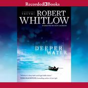 Deeper Water Audiobook, by Robert Whitlow
