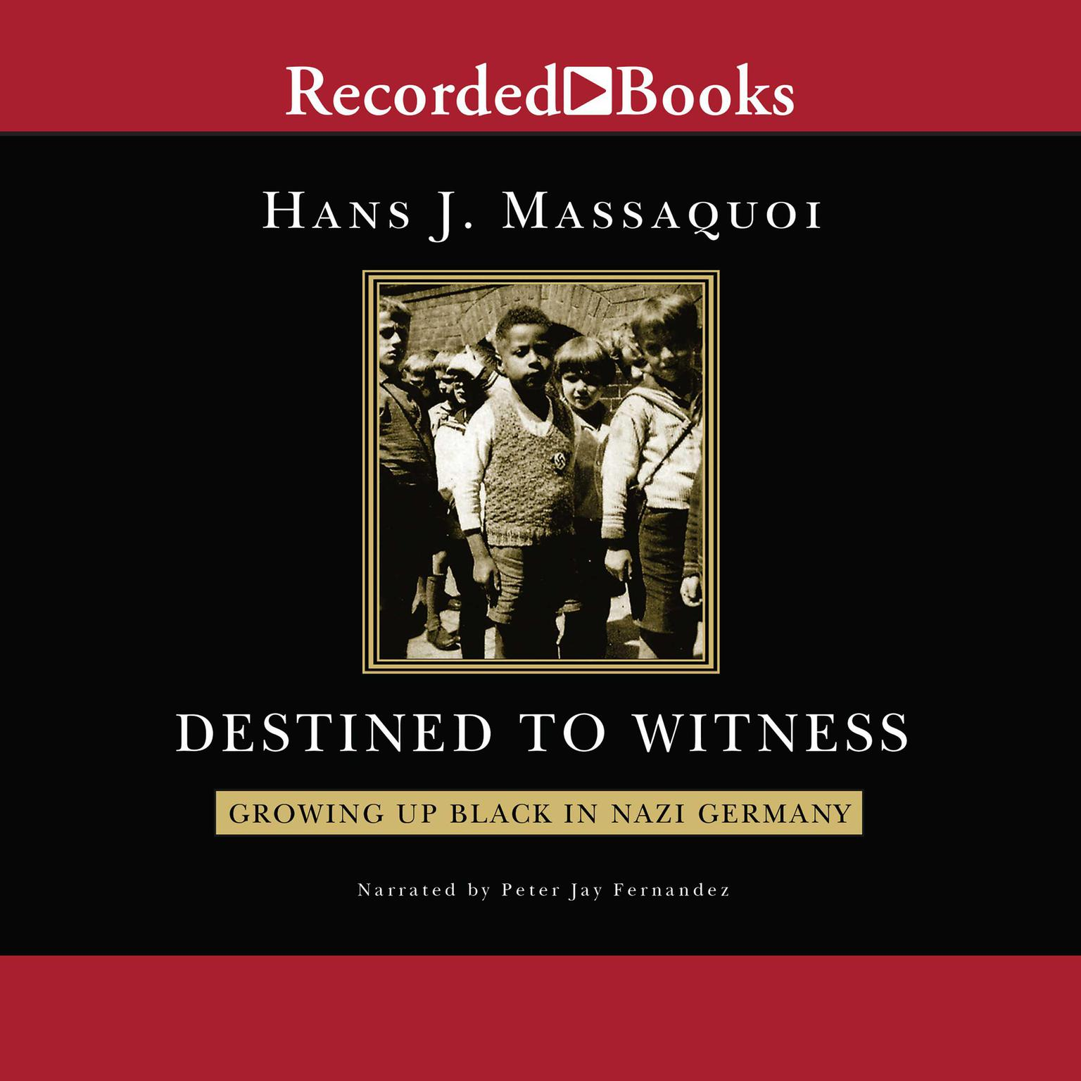 Printable Destined to Witness: Growing Up Black in Nazi Germany Audiobook Cover Art