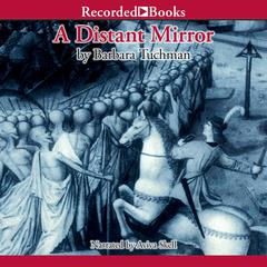 Distant Mirror: The Calamitous 14th Century  Audiobook, by Barbara Tuchman