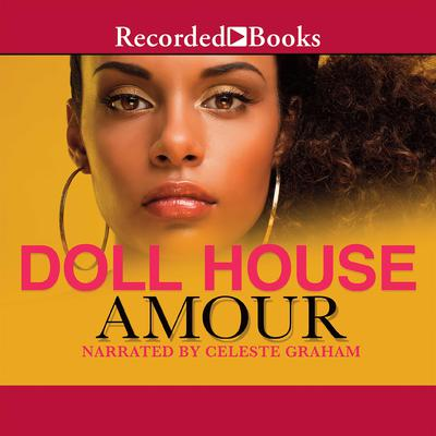 Doll House Audiobook, by Amour