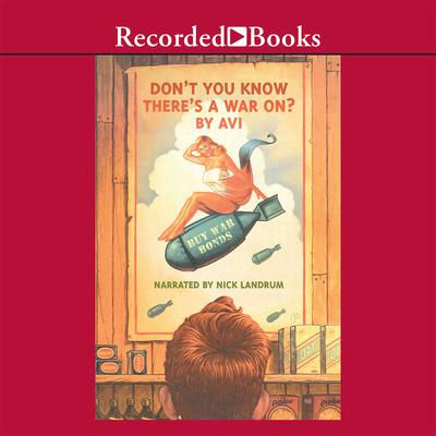 Don't You Know There's a War On? Audiobook, by , Avi