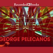 Drama City Audiobook, by George Pelecanos