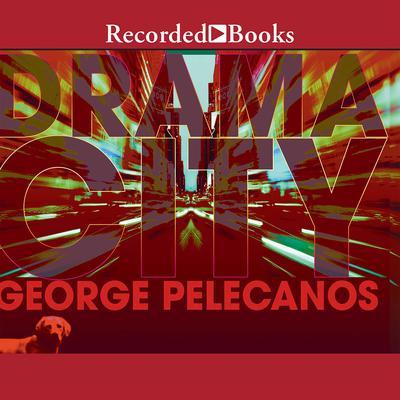 Drama City Audiobook, by George Pelecanos
