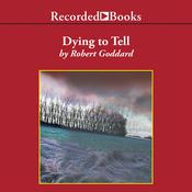 Dying To Tell, by Robert Goddard
